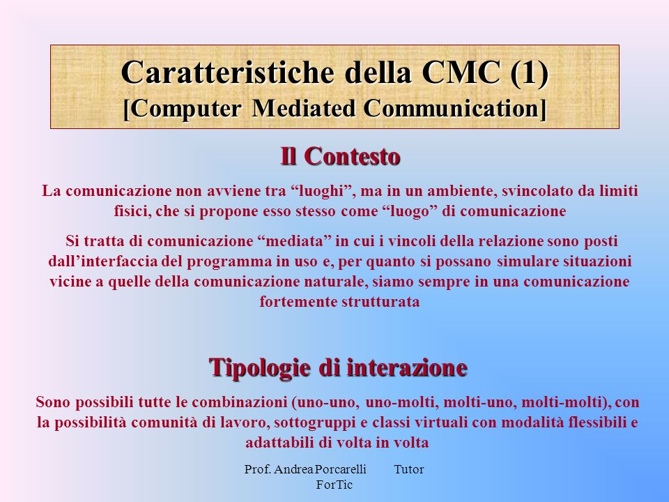 Caratteristiche della CMC (1) [Computer Mediated Communication]
